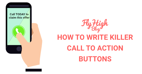HOW TO WRITE KILLER CALL TO ACTION BUTTONS